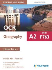 OCR A2 Geography Student Unit Guide: Unit F763 Global Issues: Edition 2