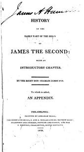 A History of the Early Part of the Reign of James the Second: With an Introductory Chapter