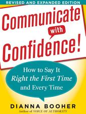 Communicate with Confidence: How to Say It Right the First Time and Every Time, Revised and Expanded Edition