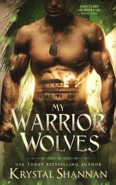 My Warrior Wolves (Sanctuary, Texas #5)