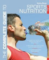 The Complete Guide to Sports Nutrition: Edition 7