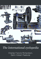 The International Cyclopedia: A Compendium of Human Knowledge, Rev. with Large Additions, Volume 6