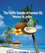 The Health Benefits of Coconut Oil Water & Jelly