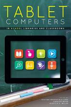 Tablet Computers in School Libraries and Classrooms PDF