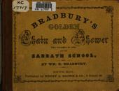 Bradbury's Golden Chain and Shower for the Sabbath School