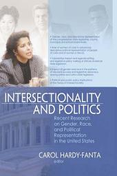Intersectionality and Politics: Recent Research on Gender, Race, and Political Representation in the United States