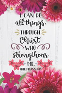 I Can Do All Things Through Christ Who Strengthens Me Philippians 4 PDF