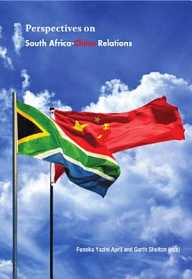Perspectives on South Africa China Relations at 15 Years PDF