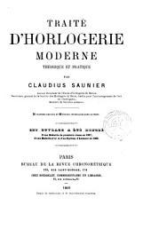Traité d'horlogerie moderne: théorique et pratique