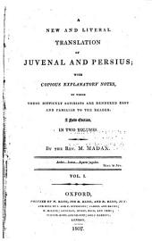 A new and literal translation of Juvenal and Persius: with copious explanatory notes ...