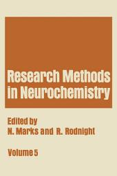 Research Methods in Neurochemistry: Volume 5