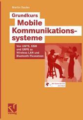 Grundkurs Mobile Kommunikationssysteme: Von UMTS, GSM und GPRS zu Wireless LAN und Bluetooth Piconetzen