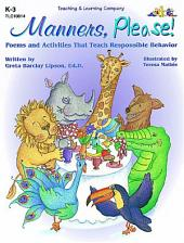 Manners, Please!: Poems and Activities That Teach Responsible Behavior