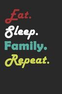 Eat Sleep Family Repeat Journal