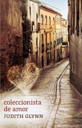 Coleccionista de amor: Relatos desde el corazón de una mujeer
