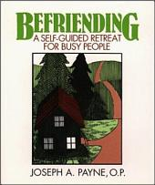 Befriending: A Self-Guided Retreat for Busy People