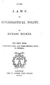 Of the laws of Ecclesiastical Polity. Book the first