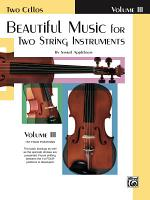 Beautiful Music for Two String Instruments  Book III for 2 Cellos PDF