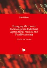 Emerging Microwave Technologies in Industrial  Agricultural  Medical and Food Processing PDF