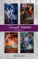 Romantic Suspense Box Set 1-4/In Colton's Custody/Colton Manhunt/The Ranger's Reunion Threat/Deadly Texas Summer