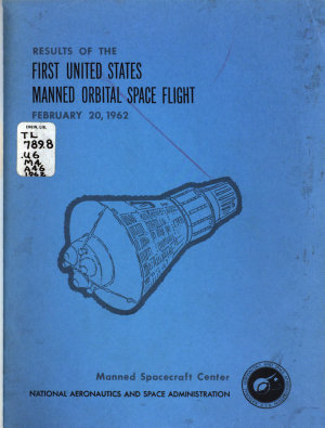 Results of the First U.S. Manned Orbital Space Flight, February 20, 1962