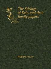 The Stirlngs of Keir: and their family papers