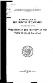 Memorandum by the Director of Valuation in the Matter of the Valuation of the Property of the Texas Midland Railroad ...