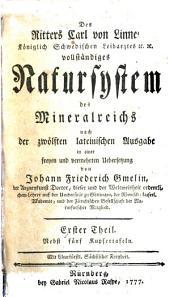 Des Ritters Carl von Linné ... vollständiges Natursystem des Mineralreichs: Band 1