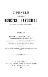 Operele principelui Demetriu Cantemiru: Istoria ieroglifica. Compendiolum universiæ logices institutionis. Encomium in I.B. Van-Helmont et virtutem physices universalis doctrinæ eius