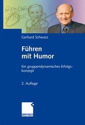 Führen mit Humor: Ein gruppendynamisches Erfolgskonzept, Ausgabe 2