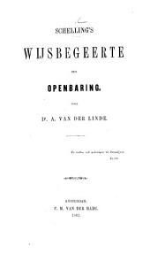 Schelling's Wijsbegeerte der Openbaring. [Essays, translated and edited with an introduction.] Door Dr A. van der Linde: Deel 1