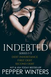 Indebted Series 1-3: Boxed Set