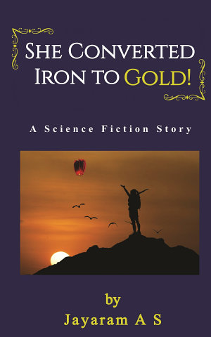 She Converted Iron to Gold    A Science Fiction Story