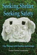 Seeking Shelter  Seeking Safety