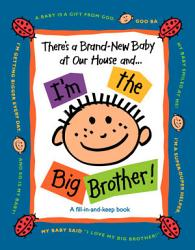 There S A Brand New Baby At Our House And I M The Big Brother  Book PDF