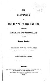 The History of Count Zosimus: Sometime Advocate and Chancellor of the Roman Empire