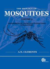 The Biology of Mosquitoes: Viral, Arboviral and Bacterial Pathogens, Volume 3