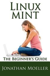 The Linux Mint Beginner's Guide