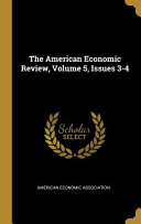 The American Economic Review  Volume 5  Issues 3 4 PDF