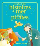 Les plus belles histoires de mer et de pirates: Histoires à raconter