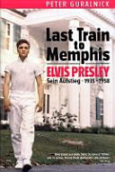 Last Train to Memphis   Elvis Presley   Sein Aufstieg 1935 1958 PDF