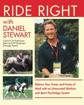 Ride Right with Daniel Stewart: Balance Your Frame and Frame of Mind with an Unmounted Workout and Sport Psychology System