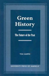 Green History: The Future of the Past