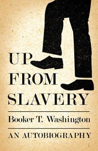 Up from Slavery   An Autobiography Book
