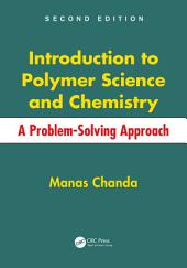 Introduction to Polymer Science and Chemistry: A Problem-Solving Approach, Second Edition, Edition 2
