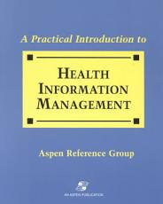A Practical Introduction to Health Information Management PDF