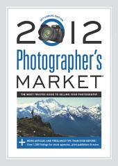 2012 Photographer's Market: Edition 35