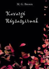 Kavargó Rózsaszirmok: bővített kiadás