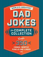 The World's Greatest Dad Jokes: The Complete Collection (The Heirloom Edition)