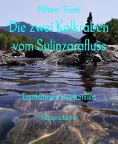 Die zwei Kohlraben vom Sulinzarafluss: Erzählungen aus Korsika